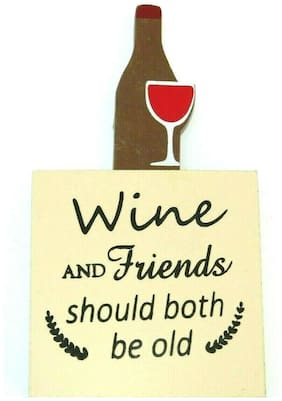 Sign Table Top Plaque Art Decor WINE AND FRIENDS SHOULD BOTH BE OLD Pressed Wood