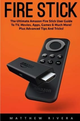 Amazon Fire Stick-The Ultimate User Guide To TV, Movies, Apps, Games (Booklet)