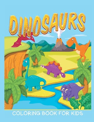 Buy Dinosaurs Coloring Book for Kids (Kids Colouring Books 12) Book ...