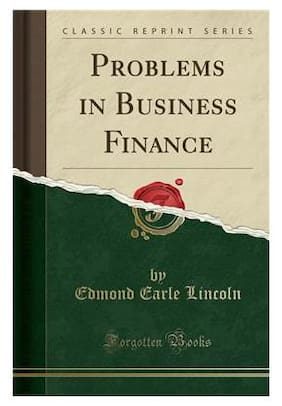Problems in Business Finance (Classic Reprint)
