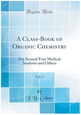 A Class-Book of Organic Chemistry, Vol. 2