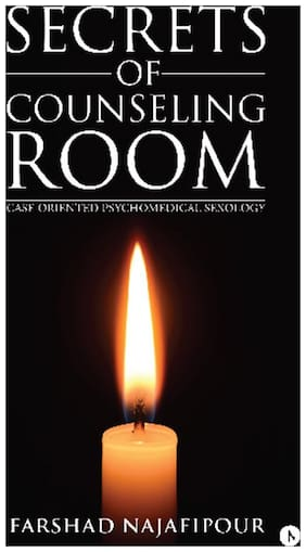 Secrets of Counseling Room:Case Oriented Psychomedical Sexology