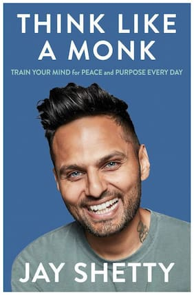 Think Like a Monk: Train your mind for peace and purpose every day by Jay Shetty (English;Paperback)