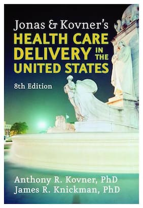 Jonas Kovner Health Care Delivery in the United States