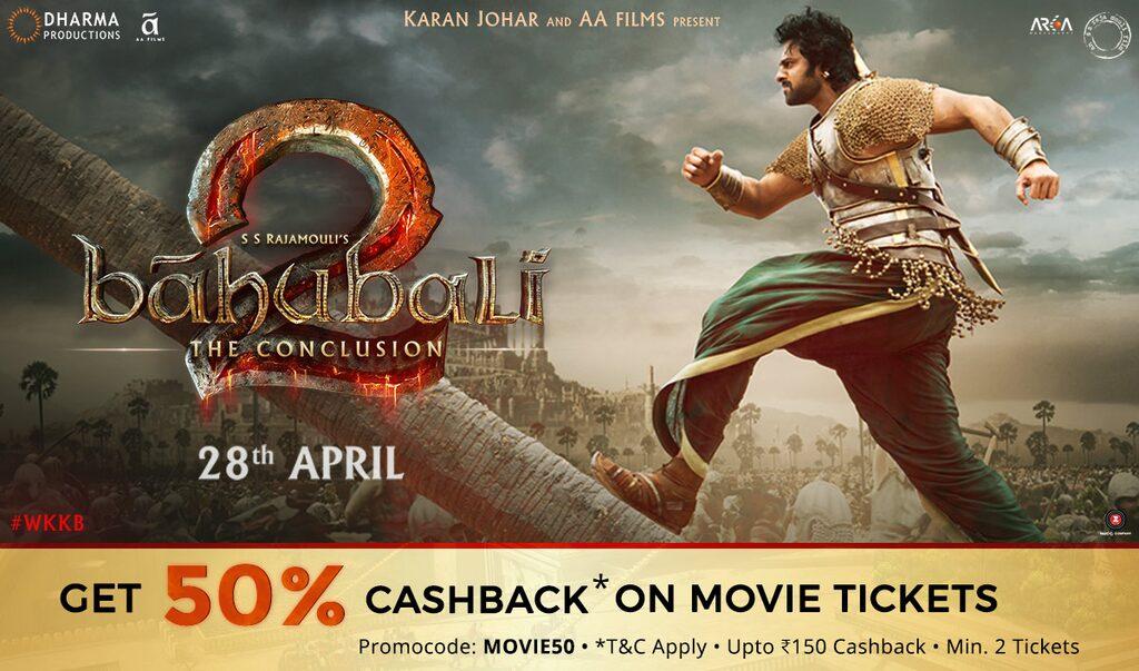 Baahubali 2 Tickets | Get 50% Cashback