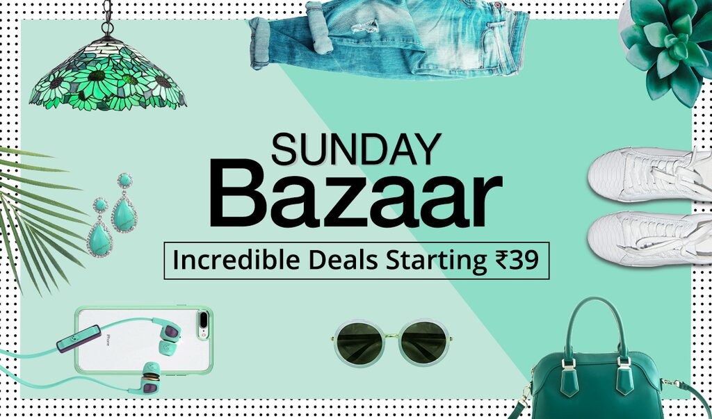 Sunday Bazaar | Deals Starting Rs 39