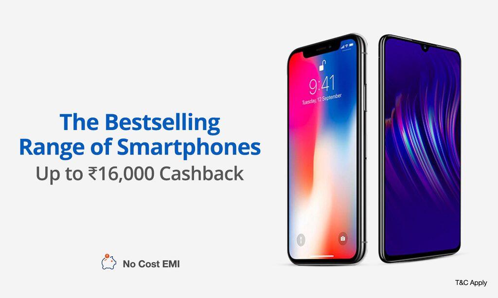 Smartphones   Up to Rs 16K Cashback