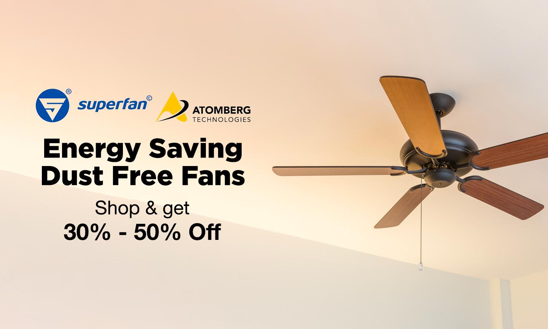 Premium Aesthetics| Energy Saving| Dust Free Fans at 30-50% Off