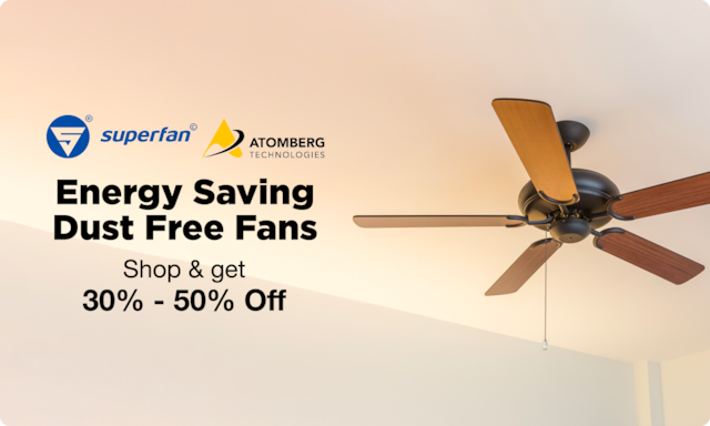 Premium Aesthetics| Energy Saving| Dust Free Fans at 30-50% Off