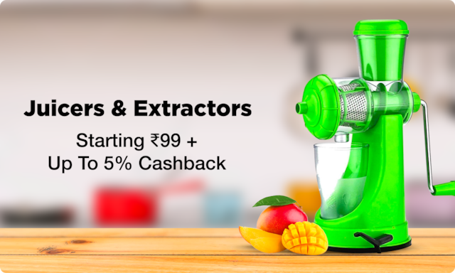 Juicers & Extractors | Starting Rs. 99 + Upto 5% additional Cashback